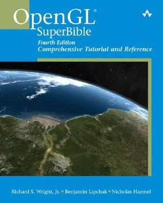 OpenGL SuperBible: Comprehensive Tutorial and Reference by
