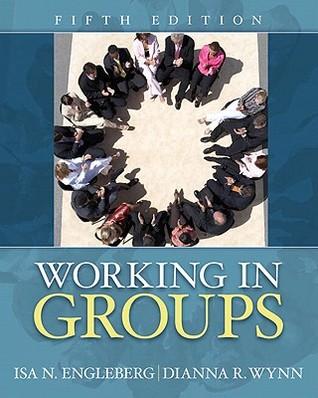 Working in Groups by Isa N. Engleberg