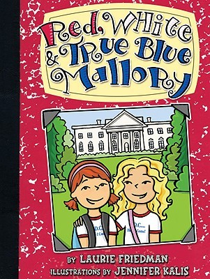 Red, White & True Blue Mallory(Mallory McDonald 11) - Laurie B. Friedman