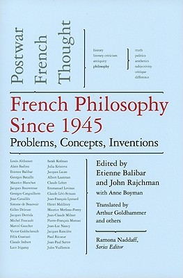 French Philosophy Since 1945: Problems, Concepts, Inventions, Postwar French Thought, Volume IV