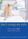 Don't Cramp My Style: Stories About