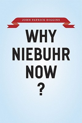 why-niebuhr-now