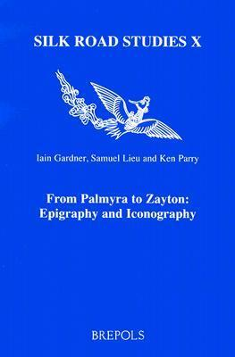 From Palmyra to Zayton: Epigraphy and Iconography