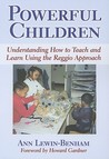 Powerful Children: Understanding How to Teach and Learn Using the Reggio Approach