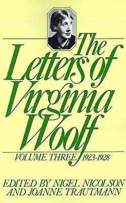 The Letters of Virginia Woolf: Volume Three, 1923-1928