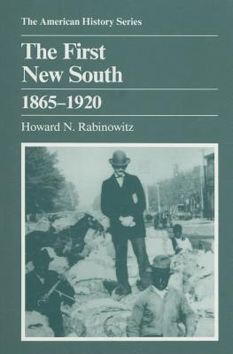 The First New South, 1865-1920 by Howard N. Rabinowitz