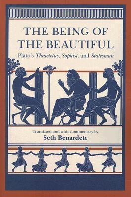 The Being of the Beautiful: Plato's Theaetetus, Sophist and Statesman