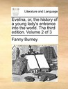 Evelina, Or, the History of a Young Lady's Entrance Into the ... by Fanny Burney