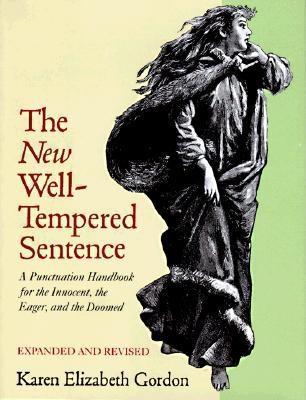 The New Well Tempered Sentence by Karen Elizabeth Gordon