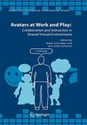 Avatars at Work and Play: Collaboration and Interaction in Shared Virtual Environments