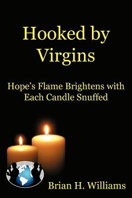 Hooked by Virgins: Hope's Flame Brightens with Each Candle Snuffed
