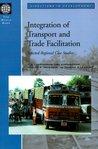 Integration of Transport and Trade Facilitation: Selected Regional Case Studies