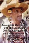 Scrounging the Islands with the Legendary Don the Beachcomber: Host to Diplomat, Beachcomber, Prince and Pirate