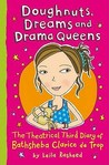 Doughnuts, Dreams and Drama Queens: The Theatrical Third Diary of Bathsheba Clarice de Trop! (The Diaries of Bathsheba Clarice de Trop, #3)