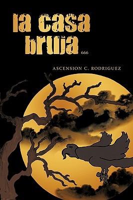 La Casa Bruja by Ascension Coronado Rodriguez