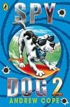 Spy Dog 2 (Spy Dog #2)