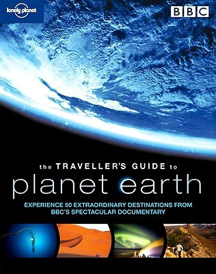 Planet Earth. The Traveller's Guide by Lonely Planet
