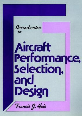 Introduction to Aircraft Performance, Selection and Design