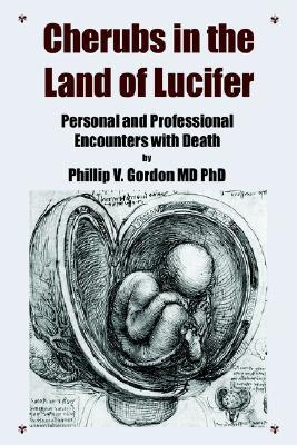 Cherubs in the Land of Lucifer: Personal and Professional Encounters with Death