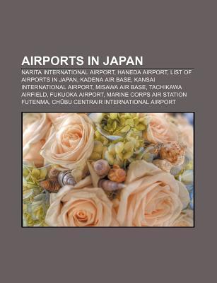 Airports in Japan: Narita International Airport, Haneda Airport, List of Airports in Japan, Kadena Air Base, Kansai International Airport