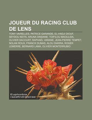 Joueur Du Racing Club de Lens: Tony Vairelles, Patrice Garande, El-Hadji Diouf, Seydou Keita, Aruna Dindane, Toifilou Maoulida, Olivier Dacourt