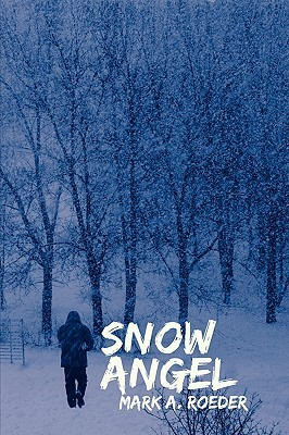 Snow Angel by Mark A. Roeder