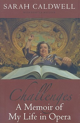 Challenges: A Memoir of My Life in Opera