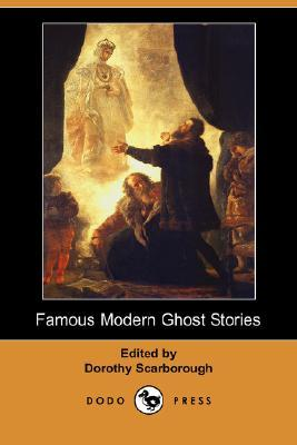 Famous Modern Ghost Stories by Dorothy Scarborough
