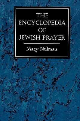 the-encyclopedia-of-jewish-prayer-the-ashkenazic-and-sephardic-rites