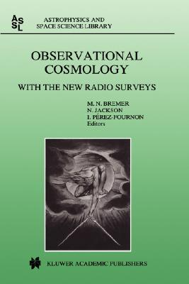 Observational Cosmology: With the New Radio Surveys Proceedings of a Workshop Held in a Puerto de la Cruz, Tenerife, Canary Islands, Spain, 13-15 January 1997