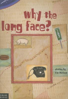 Why the Long Face? by Ron MacLean