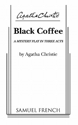 Black Coffee: A Mystery Play in Three Acts (Hercule Poirot, #7)