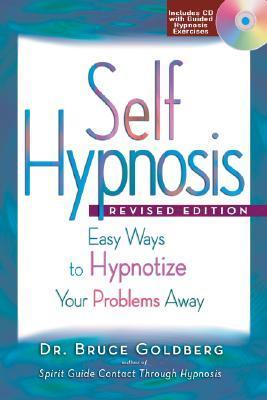 Self-Hypnosis: Easy Ways to Hypnotize Your Problems Away [With CDROM]