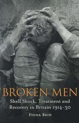 Broken Men: Shell Shock, Treatment and Recovery in Britain 1914-30 por Fiona A. Reid 978-1441148858 MOBI PDF
