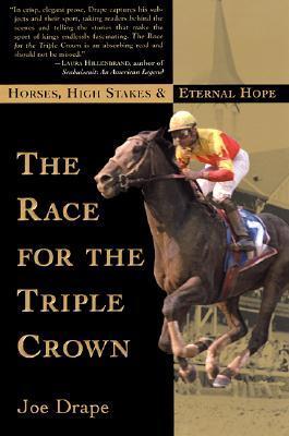 The Race for the Triple Crown by Joe Drape