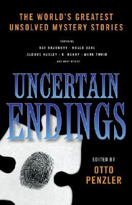 Uncertain Endings: Literature's Greatest Unsolved Mystery Stories