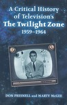 A Critical History of Television's the Twilight Zone, 1959-1964 by Don Presnell