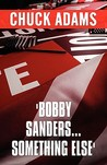 Bobby Sanders...S...