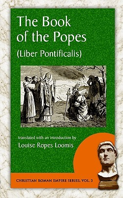 The Book of the Popes: To the Pontificate of Gregory I, Liber Pontificalis