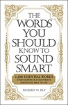 The Words You Should Know to Sound Smart: 1200 Essential Words Every Sophisticated Person Should Be Able to Use