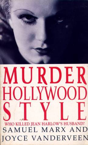 Murder Hollywood Style Who Killed Jean Harlow's Husband?