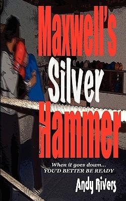 Maxwells Silver Hammer