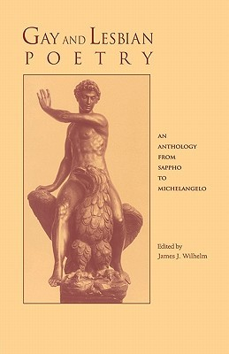Gay and Lesbian Poetry an Anthology from Sappho to Michelangelo
