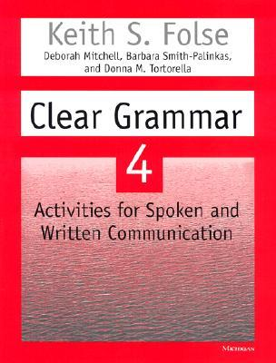 Clear Grammar 4 by Keith S. Folse