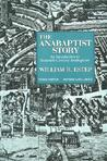 The Anabaptist Story: An Introduction to Sixteenth-Century Anabaptism