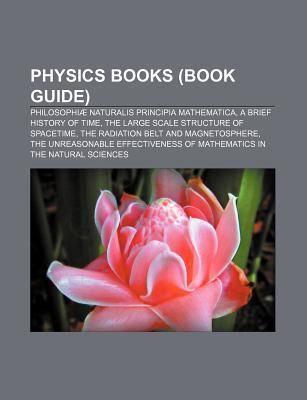 Physics Books (Book Guide): Philosophiae Naturalis Principia Mathematica, a Brief History of Time, the Large Scale Structure of Spacetime
