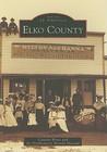 Elko County (Images of America: Nevada)