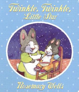 Twinkle, Twinkle Little Star by Rosemary Wells