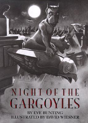 Night of the Gargoyles by Eve Bunting