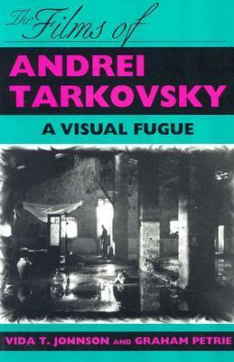 The Films of Andrei Tarkovsky by Vida T. Johnson